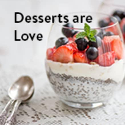 Desserts Are Love